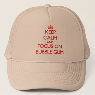 Keep Calm and focus on Bubble Gum Trucker Hat