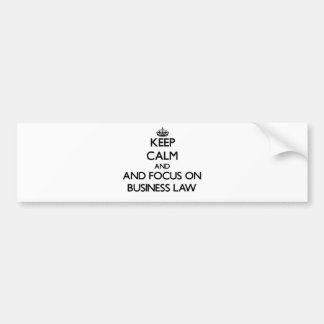 Keep calm and focus on Business Law Bumper Stickers