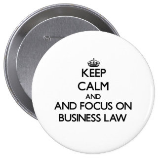Keep calm and focus on Business Law Pinback Buttons