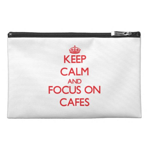 Keep Calm and focus on Cafes Travel Accessories Bag