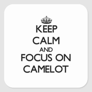 Keep Calm and focus on Camelot Stickers