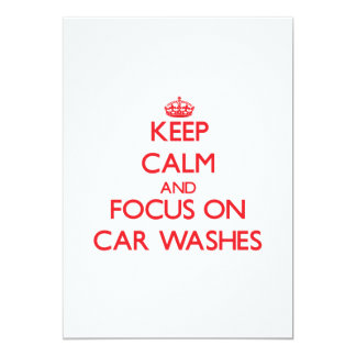 "Keep Calm and focus on Car Washes 5"" X 7"" Invitation Card"