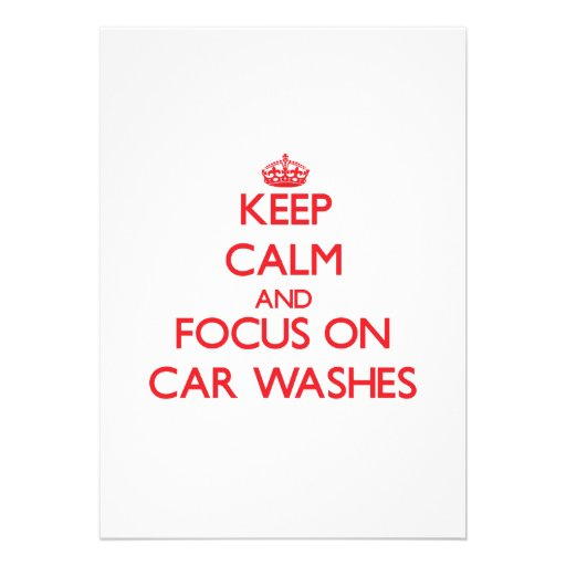 Keep Calm and focus on Car Washes Custom Announcements