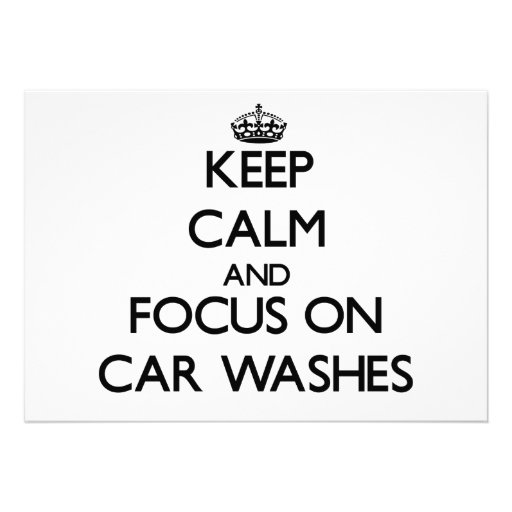 Keep Calm and focus on Car Washes Personalized Invites