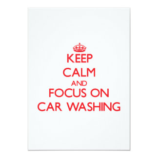 "Keep calm and focus on Car Washing 5"" X 7"" Invitation Card"