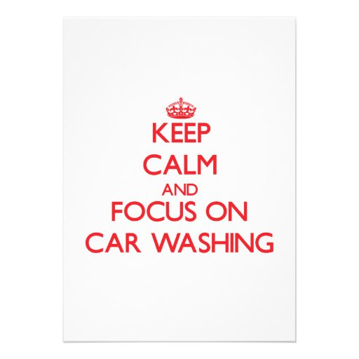 Keep calm and focus on Car Washing Cards