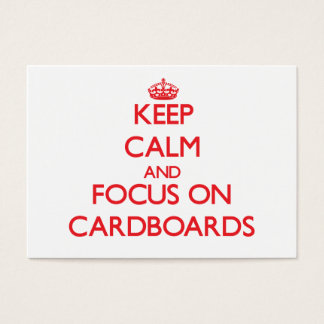Keep Calm and focus on Cardboards Business Card