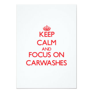 "Keep Calm and focus on Carwashes 5"" X 7"" Invitation Card"