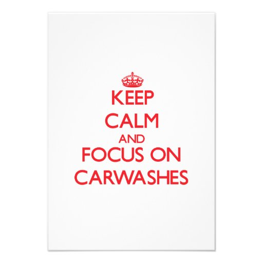 Keep Calm and focus on Carwashes Personalized Invitation