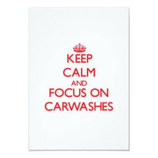 """Keep Calm and focus on Carwashes 3.5"""" X 5"""" Invitation Card"""