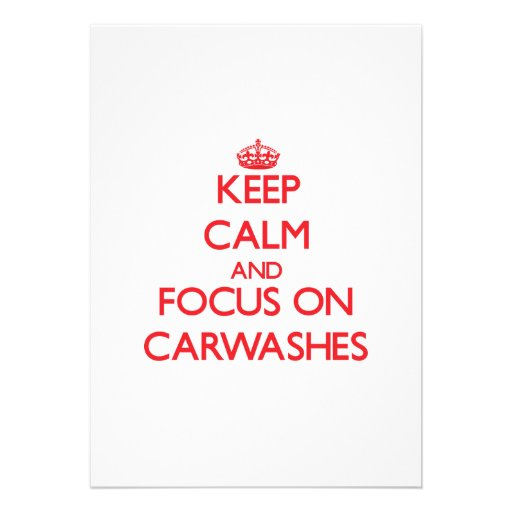 Keep Calm and focus on Carwashes Personalized Invitations