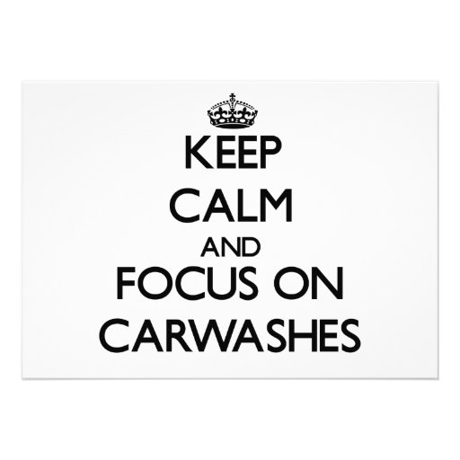 Keep Calm and focus on Carwashes Invitation