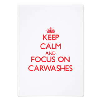 """Keep Calm and focus on Carwashes 5"""" X 7"""" Invitation Card"""