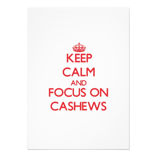 Keep Calm and focus on Cashews Cards