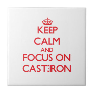 Keep Calm and focus on Cast-Iron Ceramic Tiles