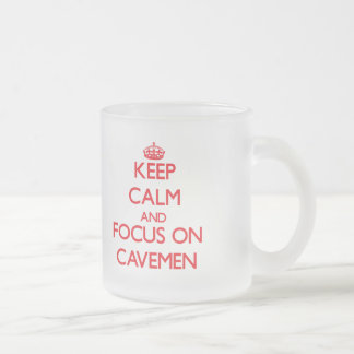 Keep Calm and focus on Cavemen Frosted Glass Mug
