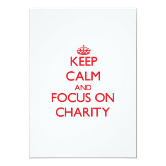 Keep Calm and focus on Charity Invitations