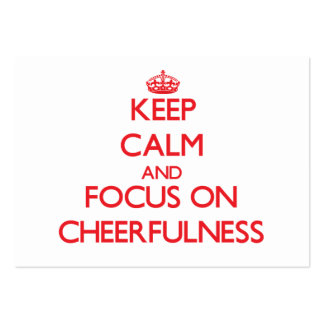 Keep Calm and focus on Cheerfulness Business Card Templates