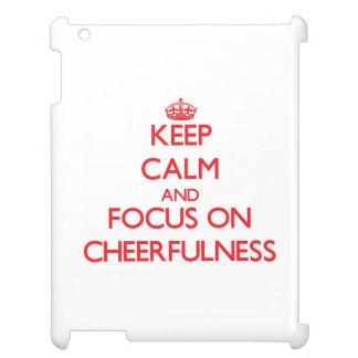 Keep Calm and focus on Cheerfulness Case For The iPad