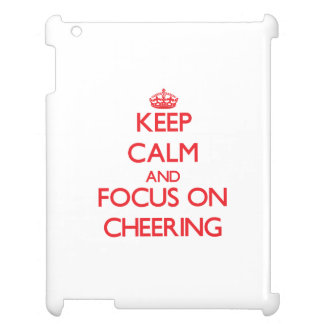 Keep Calm and focus on Cheering iPad Covers
