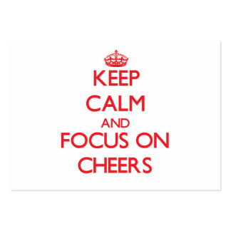 Keep Calm and focus on Cheers Business Cards