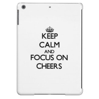 Keep Calm and focus on Cheers iPad Air Cases