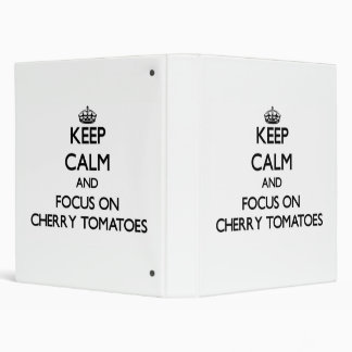 Keep Calm and focus on Cherry Tomatoes Binders