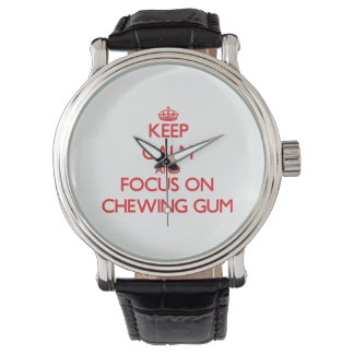 Keep Calm and focus on Chewing Gum Watch
