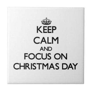 Keep Calm and focus on Christmas Day Ceramic Tiles
