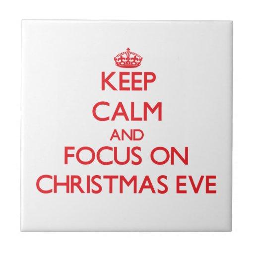 Keep Calm and focus on Christmas Eve Ceramic Tile