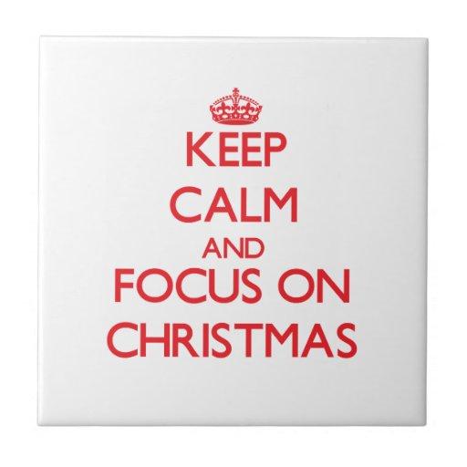 Keep Calm and focus on Christmas Tile