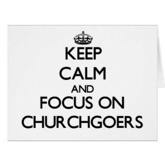 Keep Calm and focus on Churchgoers Greeting Card