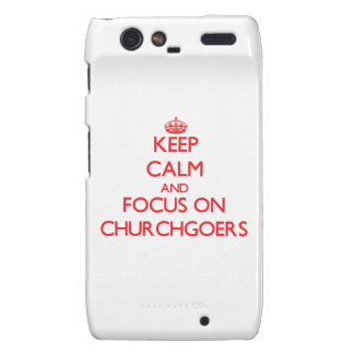 Keep Calm and focus on Churchgoers Motorola Droid RAZR Cases