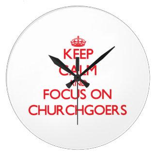 Keep Calm and focus on Churchgoers Clock