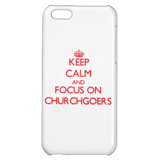 Keep Calm and focus on Churchgoers iPhone 5C Case