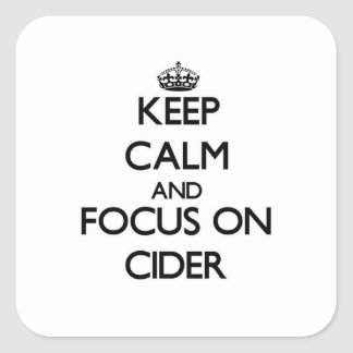 Keep Calm and focus on Cider Square Sticker