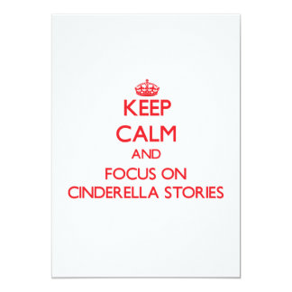 Keep Calm and focus on Cinderella Stories Card