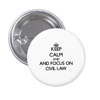 Keep calm and focus on Civil Law Pin