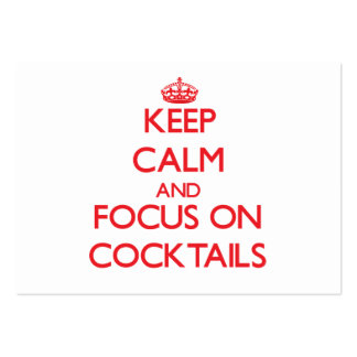 Keep Calm and focus on Cocktails Business Cards
