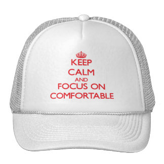 Keep Calm and focus on Comfortable Hats