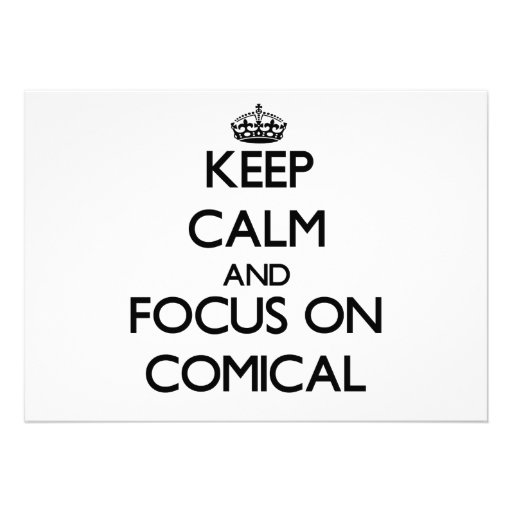 Keep Calm and focus on Comical Cards