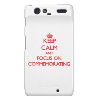 Keep Calm and focus on Commemorating Droid RAZR Cover