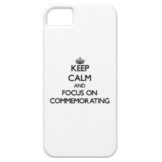 Keep Calm and focus on Commemorating iPhone 5 Case