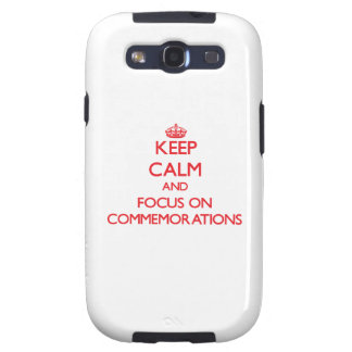 Keep Calm and focus on Commemorations Galaxy SIII Cases
