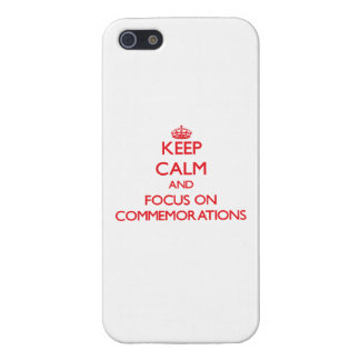 Keep Calm and focus on Commemorations Cover For iPhone 5