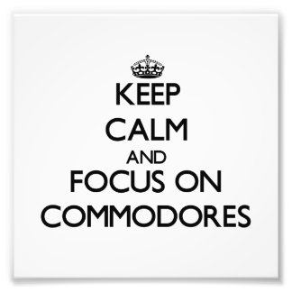 Keep Calm and focus on Commodores Photo