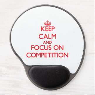 Keep Calm and focus on Competition Gel Mouse Pad