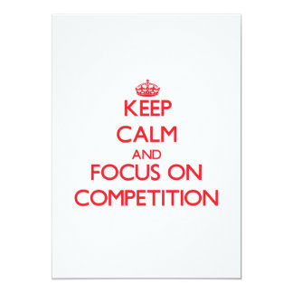 Keep Calm and focus on Competition Personalized Invites
