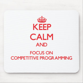 Keep calm and focus on Competitive Programming Mousepad