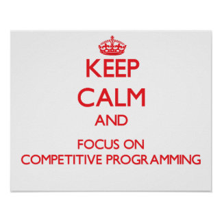 Keep calm and focus on Competitive Programming Print
